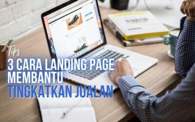 3 Cara Landing Page Membantu Tingkatkan Jualan