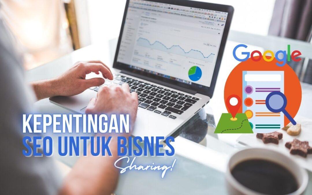5 Kepentingan SEO Untuk Bisnes