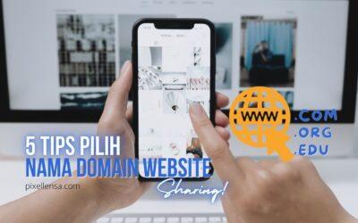 5 Tips Pilih Nama Domain Untuk Website 2021