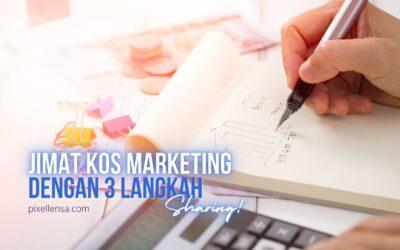 Jimat Kos Marketing Dengan 3 Langkah